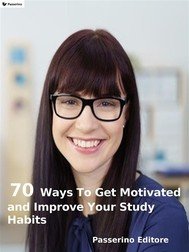 70 ways to get motivated and improve your study habits - copertina