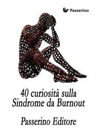 40 curiosità sulla Sindrome da Burnout - copertina