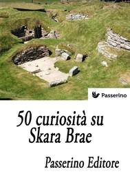 50 curiosità su Skara Brae - copertina