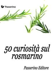 50 curiosità sul rosmarino - copertina