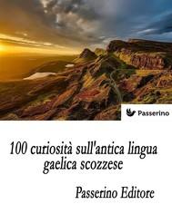 100 curiosità sull'antica lingua gaelica scozzese - copertina