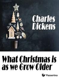 What Christmas is as we Grow Older - Librerie.coop