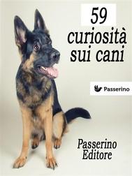 59 curiosità sui cani - copertina