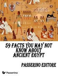 59 facts you may not know about Ancient Egypt - copertina