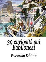 39 curiosità sui Babilonesi - copertina