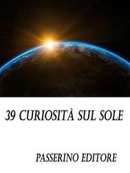 39 curiosità sul sole - copertina