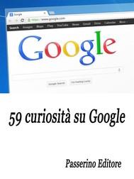 59 curiosità su Google - copertina