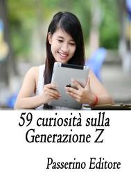 59 curiosità sulla Generazione Z - copertina