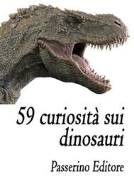 59 curiosità sui dinosauri - copertina