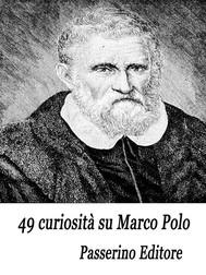 49 curiosità su Marco Polo - copertina