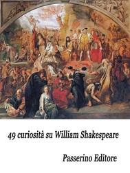 49 curiosità su William Shakespeare - copertina