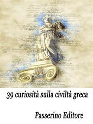 39 curiosità sulla civiltà greca - copertina