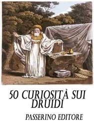 50 curiosità sui Druidi - copertina