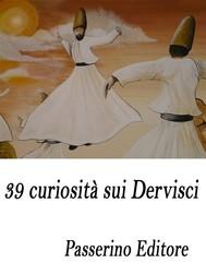 39 curiosità sui Dervisci - copertina