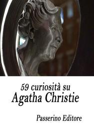 59 curiosità su Agatha Christie - copertina