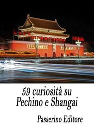 59 curiosità su Pechino e Shangai - copertina