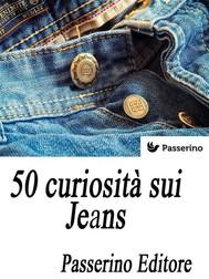 50 curiosità sui Jeans - copertina
