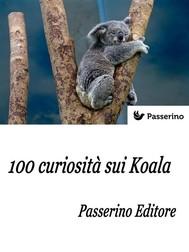 100 curiosità sui Koala  - copertina