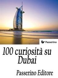 100 curiosità su Dubai - copertina