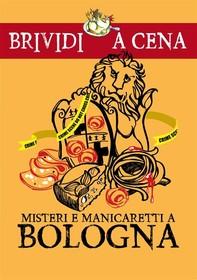 Misteri e manicaretti a Bologna - Librerie.coop