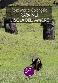 Rapa Nui, l'isola dell'amore - Librerie.coop