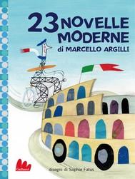 23 novelle moderne di Marcello Argilli - copertina