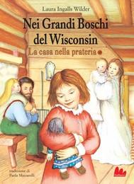 La casa nella prateria ∅. Nei Grandi Boschi del Wisconsin - copertina