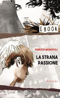 La strana passione - Librerie.coop