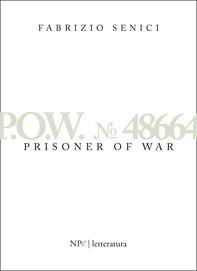 P.O.W. 48664 - Prisoner Of War - Librerie.coop