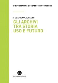 Gli archivi tra storia uso e futuro - Librerie.coop