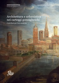 Architettura e urbanistica nei carteggi gonzagheschi - copertina