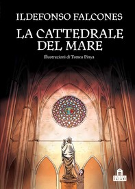La cattedrale del mare. Graphic novel - Librerie.coop