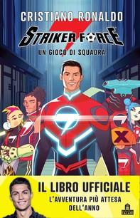 Striker Force 7. Un gioco di squadra - Librerie.coop