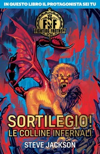 Fighting Fantasy. Sortilegio! Le colline infernali - Librerie.coop