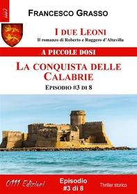 I due Leoni - La conquista delle Calabrie - ep. #3 di 8 - Librerie.coop