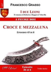 I due Leoni - Croce e mezzaluna - ep. #5 di 8 - Librerie.coop