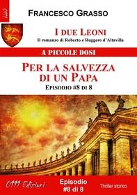 I due Leoni - Per la salvezza di un Papa - ep. #8 di 8 - Librerie.coop