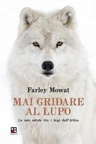 Mai gridare al lupo - Librerie.coop