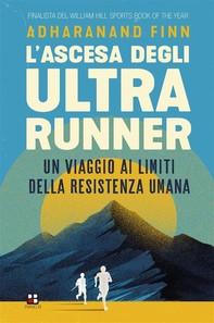 L'ascesa degli ultrarunner - Librerie.coop