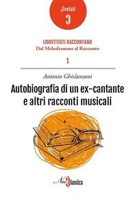 Autobiografia di un ex cantante e altri racconti musicali - Librerie.coop
