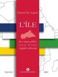 L'ile des singes pillée: récit d'une tragédie africaine - Librerie.coop