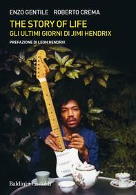 The story of life. Gli ultimi giorni di Jimi Hendrix - Librerie.coop
