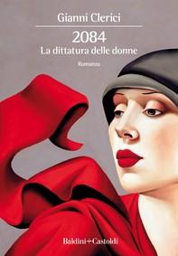 2084. La dittatura delle donne - Librerie.coop