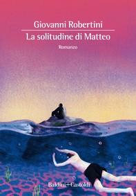 La solitudine di Matteo - Librerie.coop