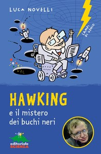 Hawking e il mistero dei buchi neri - Librerie.coop