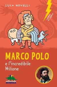 Marco Polo e l'incredibile Milione - Librerie.coop