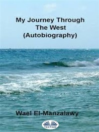 My Journey Through The West (Autobiography) - Librerie.coop