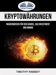 Kryptowährungen: Insiderwissen Für Den Handel, Das Investment Und Mining - copertina