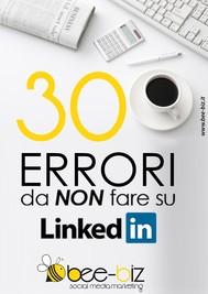 30 errori da NON fare su LinkedIn Bee Social. Bee Professional - copertina