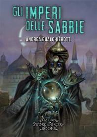 Gli imperi delle Sabbie - Librerie.coop